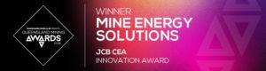 Winner - Mine Energy Solutions - JCB CEA Innovation Award